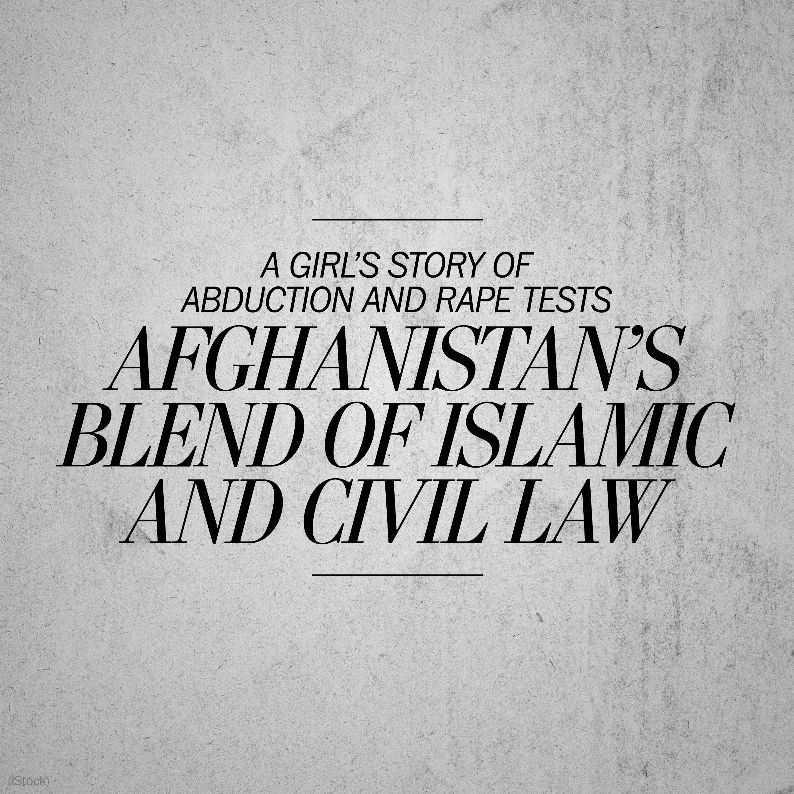 An Afghan girl's story of abduction and rape tests an incoherent justice system