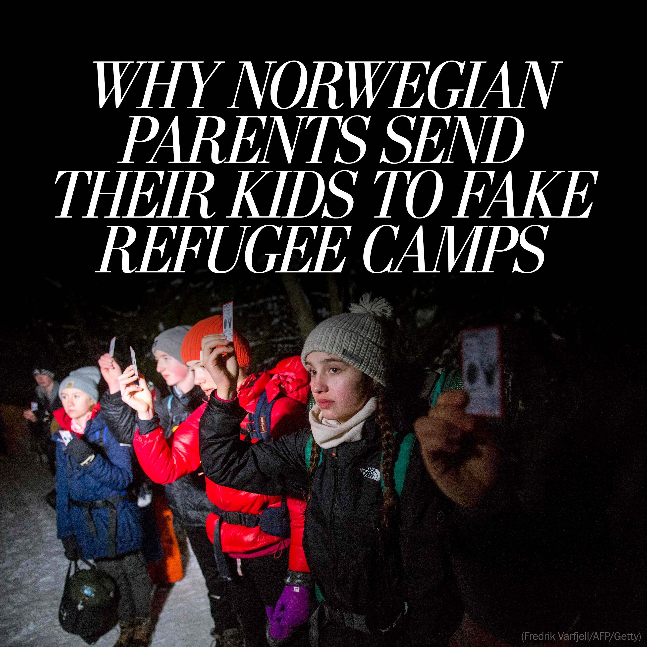Why Norwegian parents are sending their kids to live in fake refugee camps