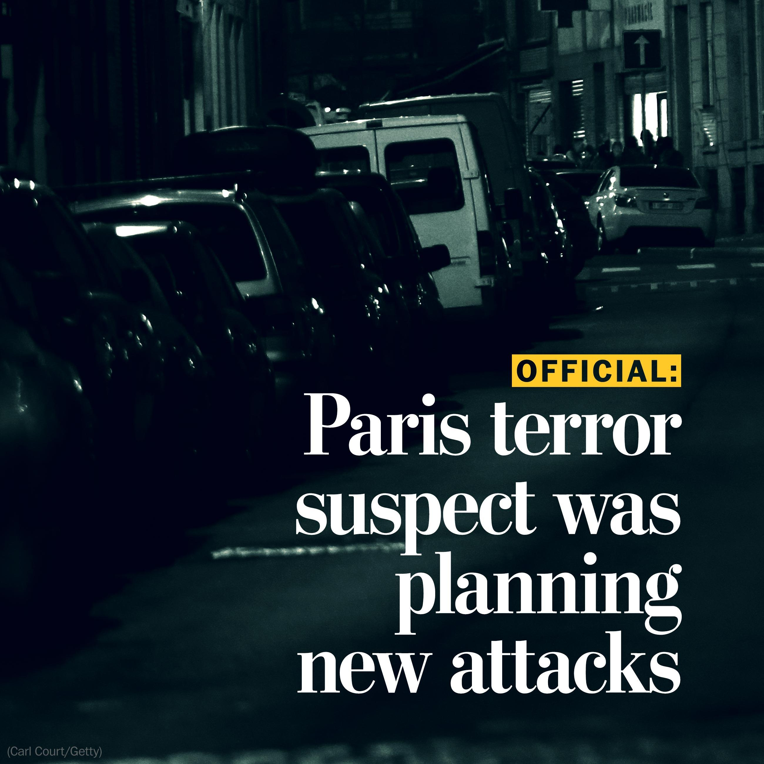 Paris terror suspect was planning new attacks, Belgian official says