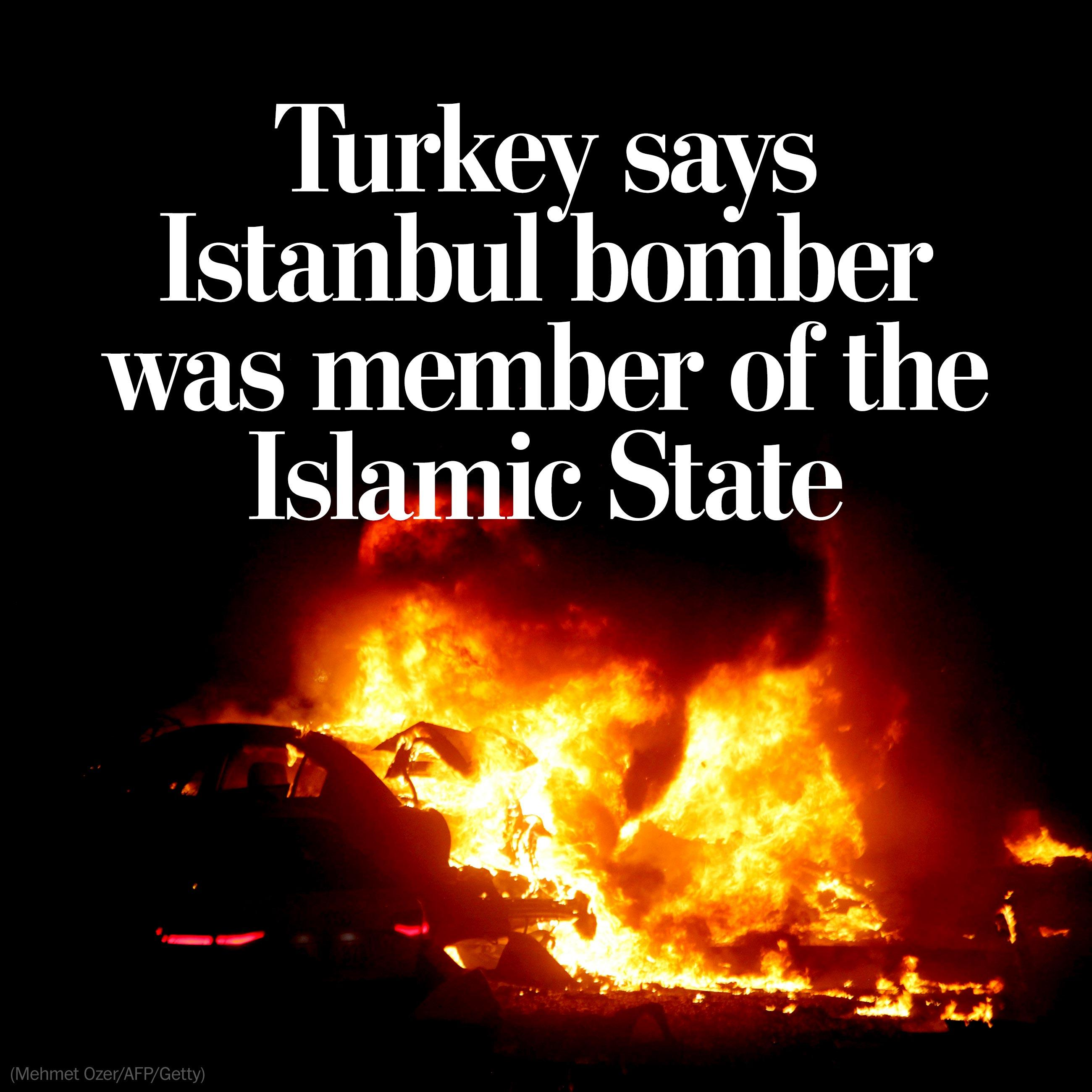Turkey alleges Istanbul bomber was a member of the Islamic State
