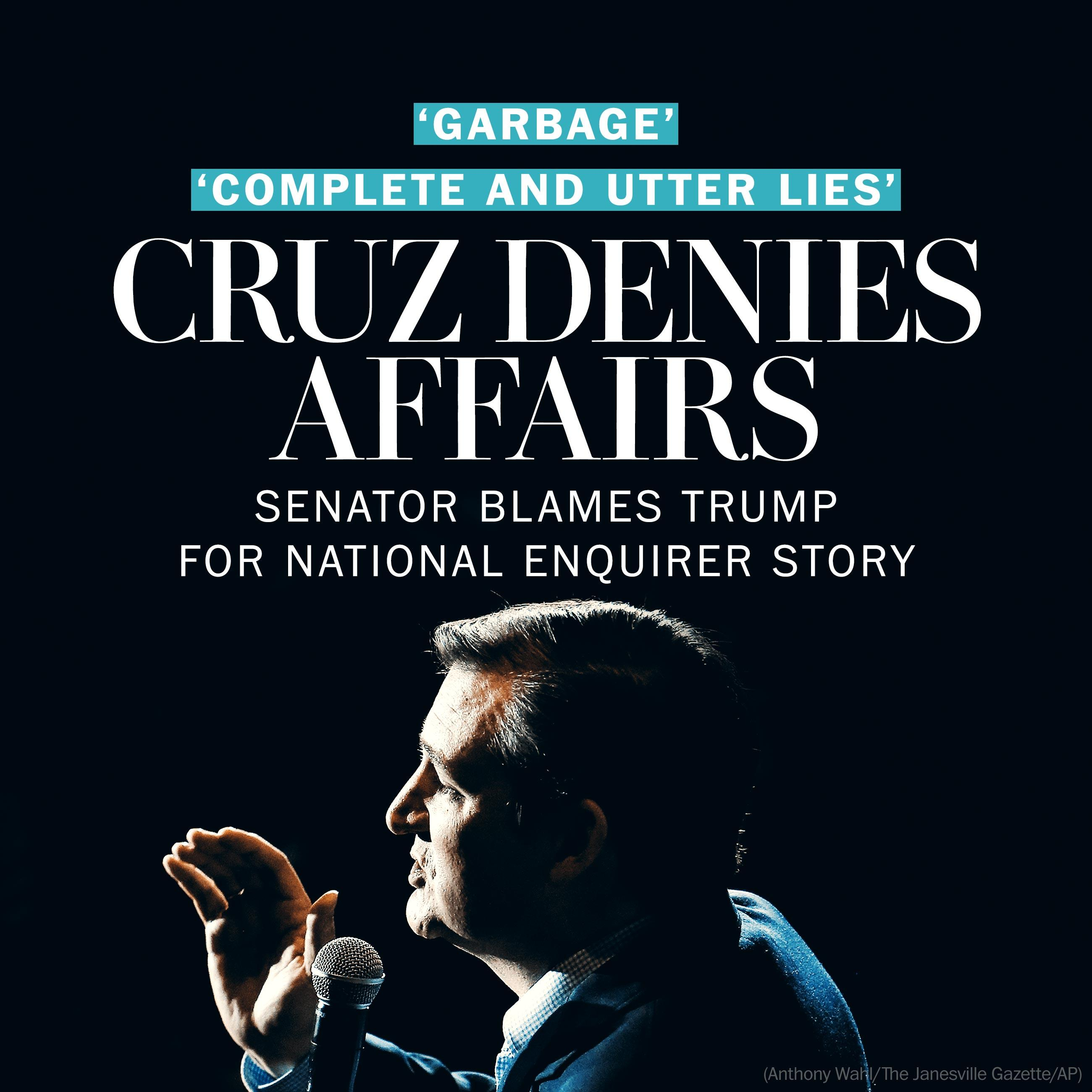 Cruz: National Enquirer story is 'garbage' from Donald Trump and his henchmen'