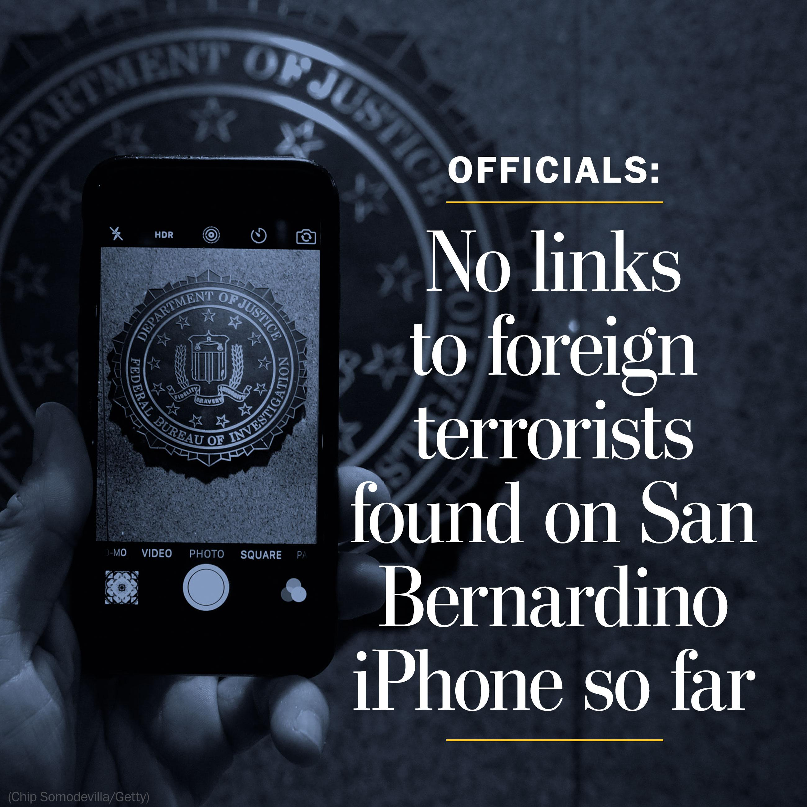 No links to foreign terrorists found on San Bernardino iPhone so far, officials say