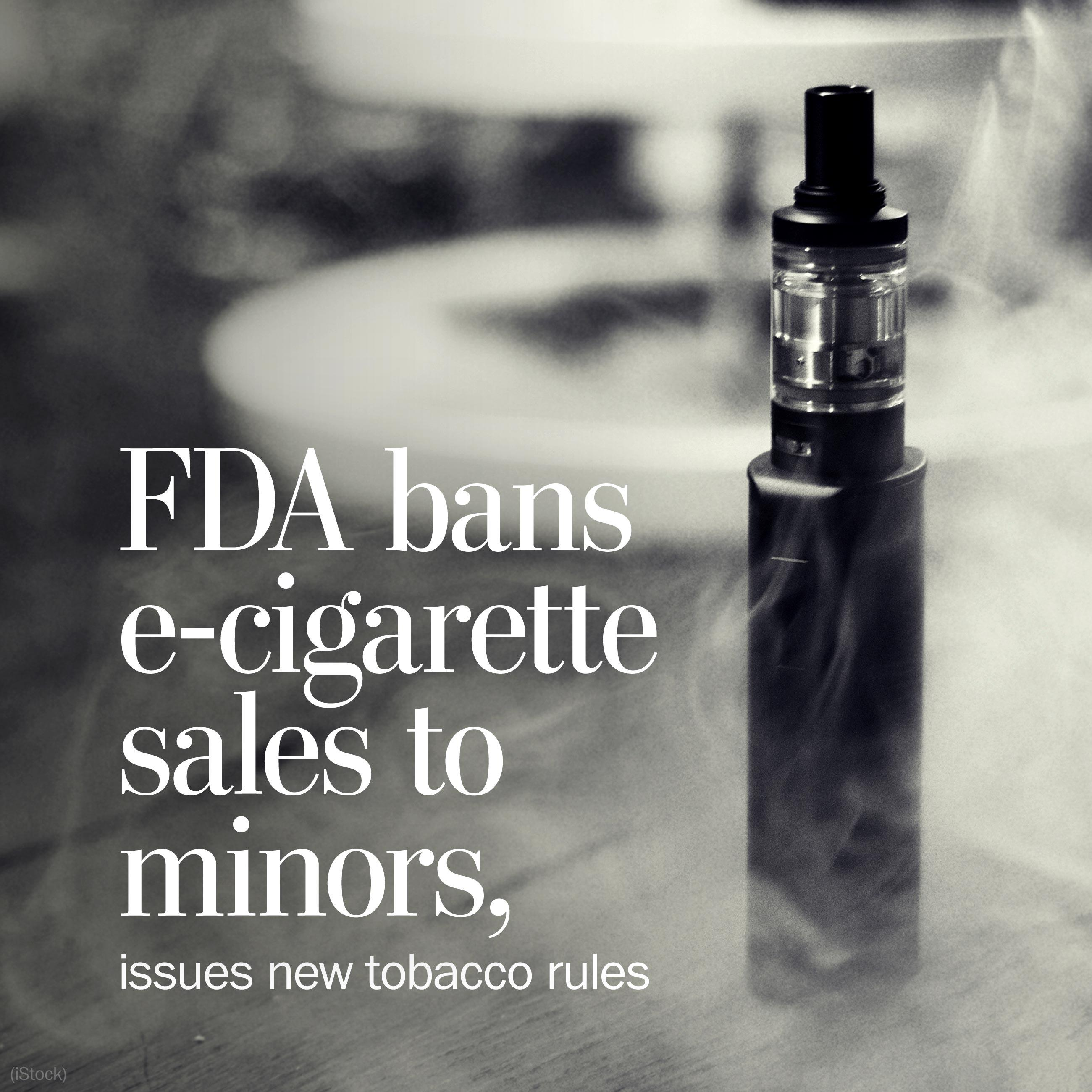 FDA bans e-cigarette sales to teens under 18