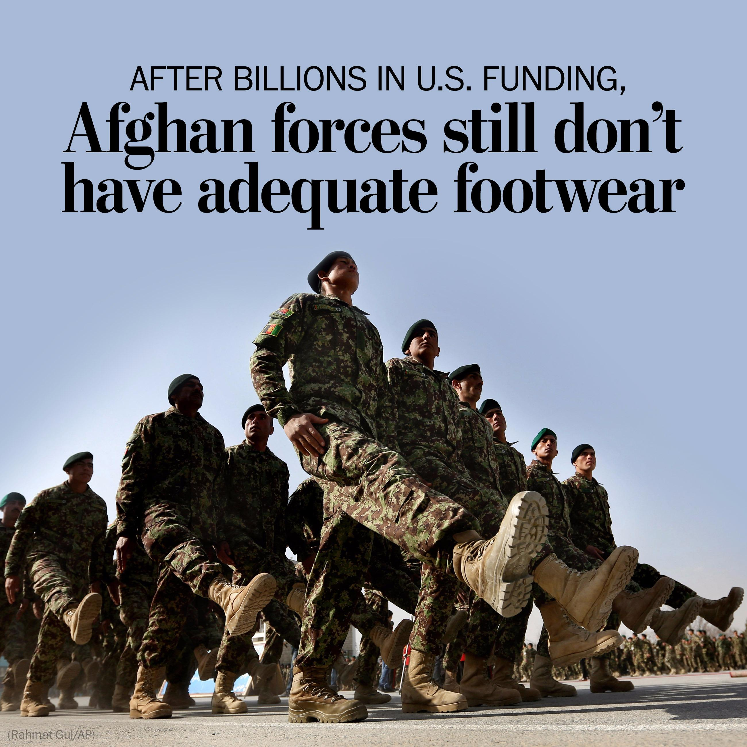 Despite billions in U.S. funding, Afghan forces have a problem with boots
