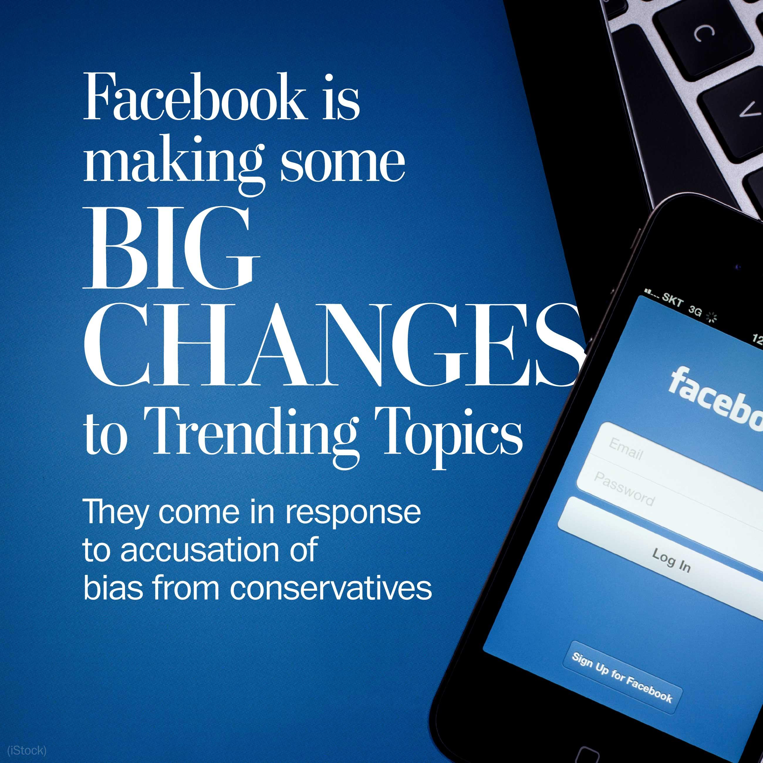 Facebook is making some big changes to Trending Topics, responding to conservatives