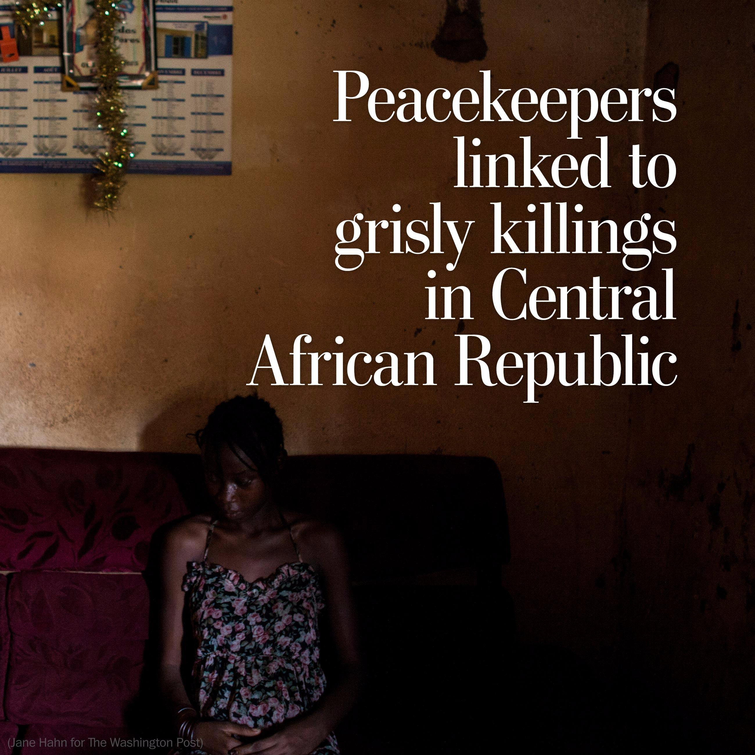 Peacekeepers linked to grisly murders in Central African Republic