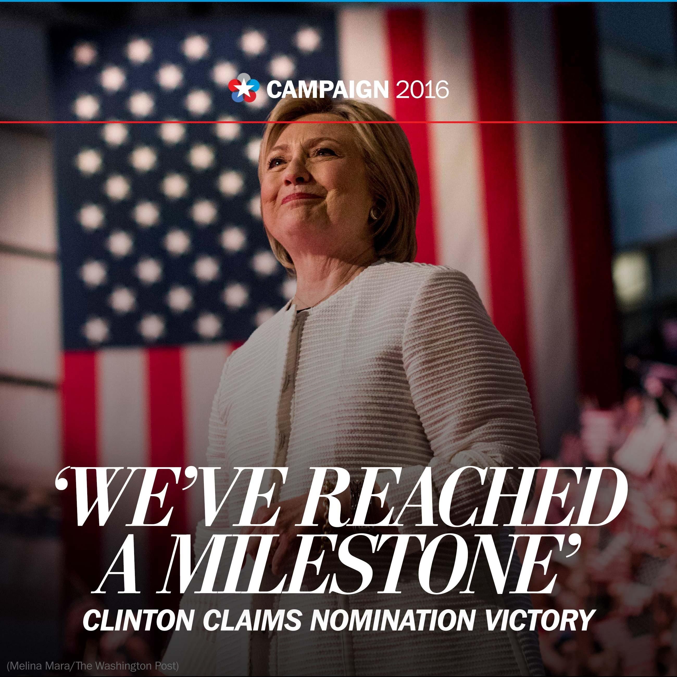 Clinton celebrates victory, declaring: 'We've reached a milestone'