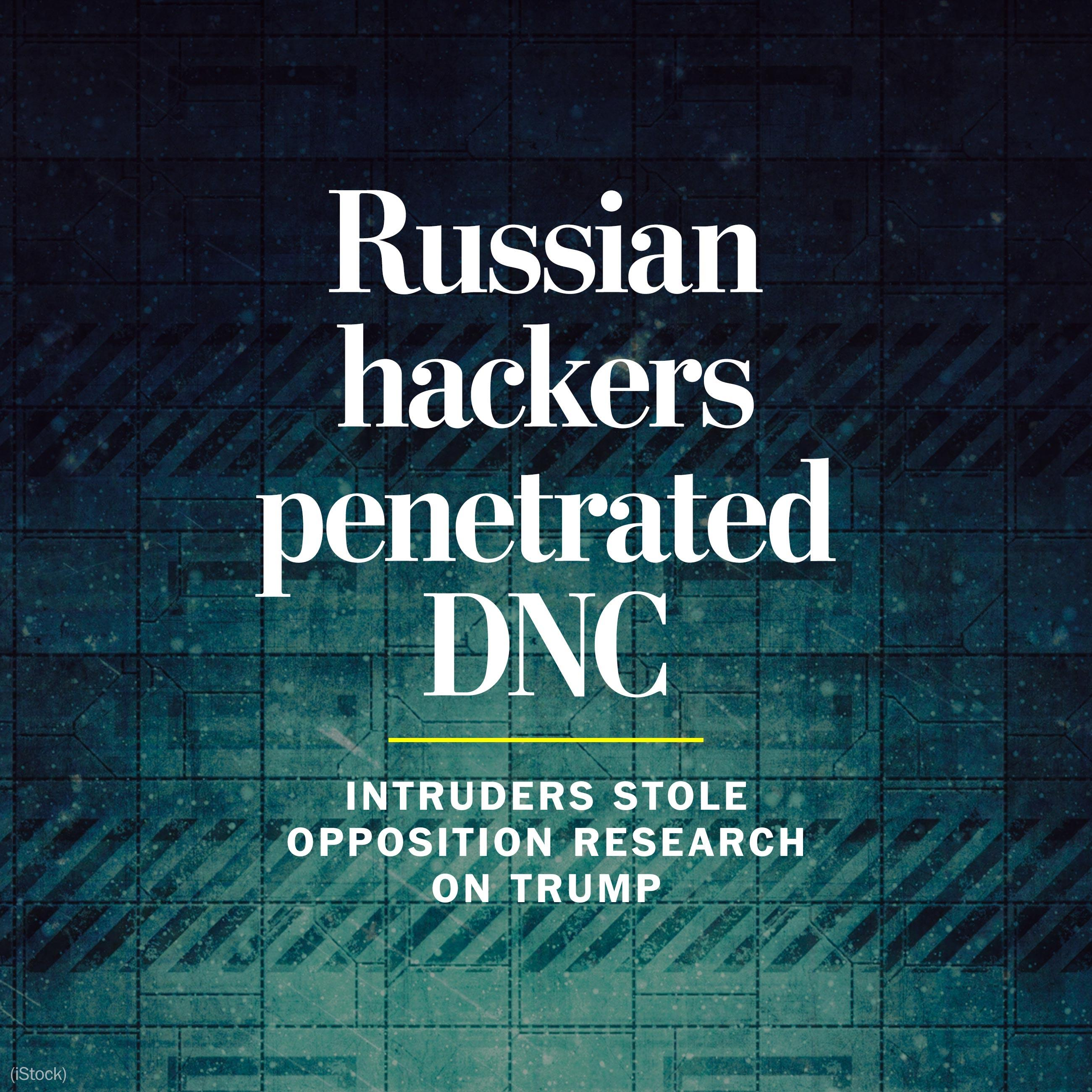 Russian government hackers penetrated DNC, stole opposition research on Trump