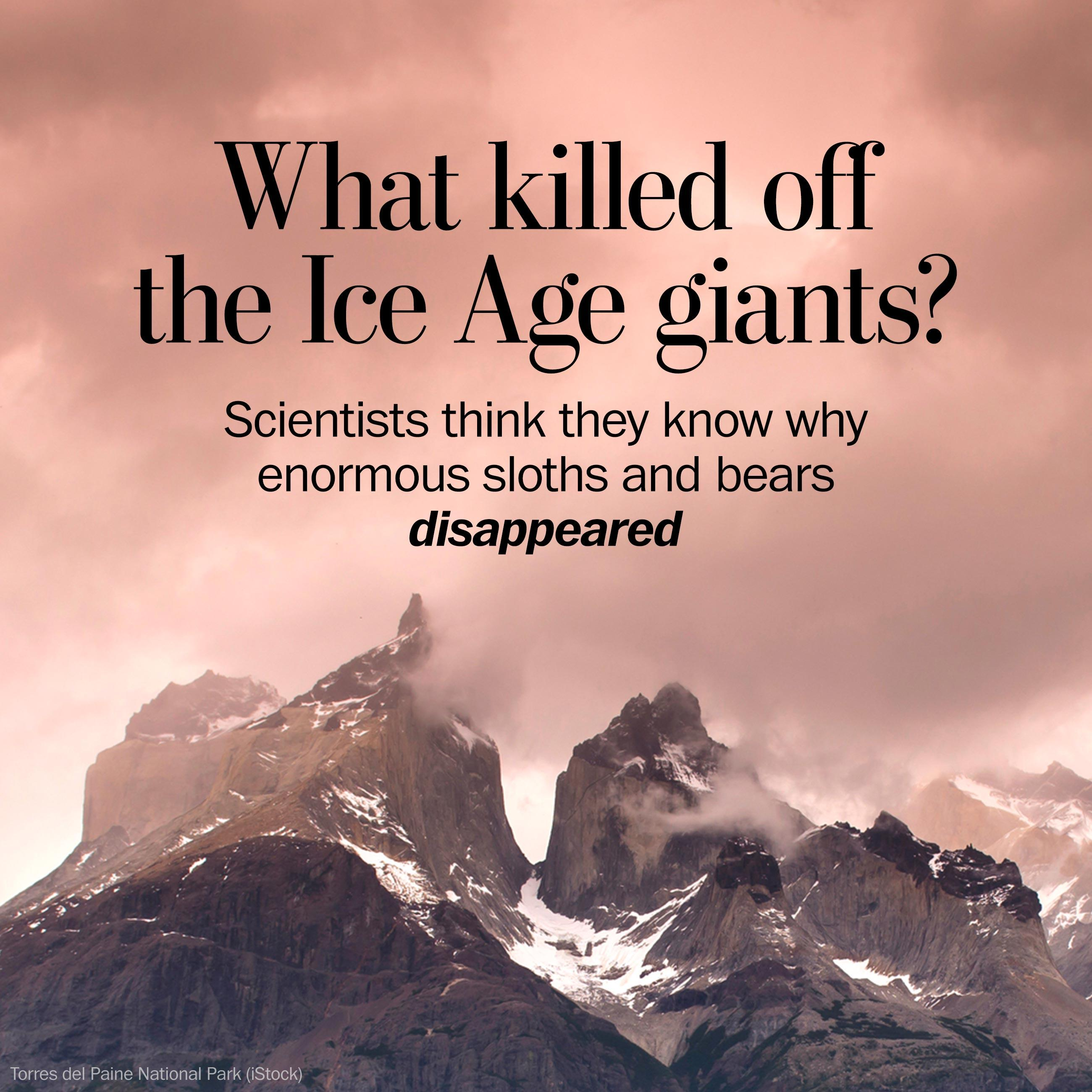 A catastrophic collision of human hunters and climate change killed off the Ice Age giants