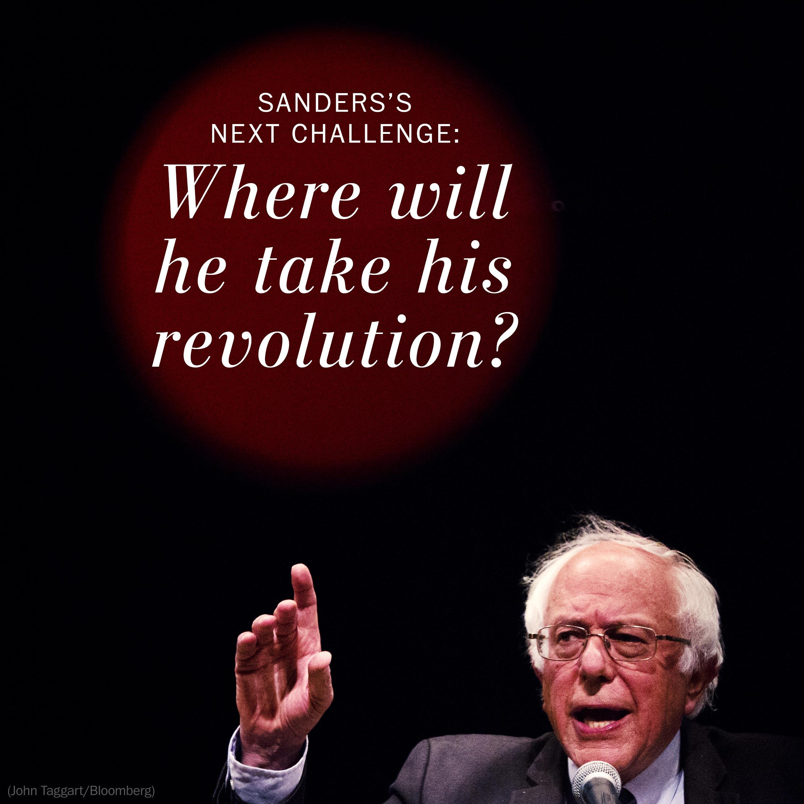 Sanders's next challenge: Where will he take his revolution?