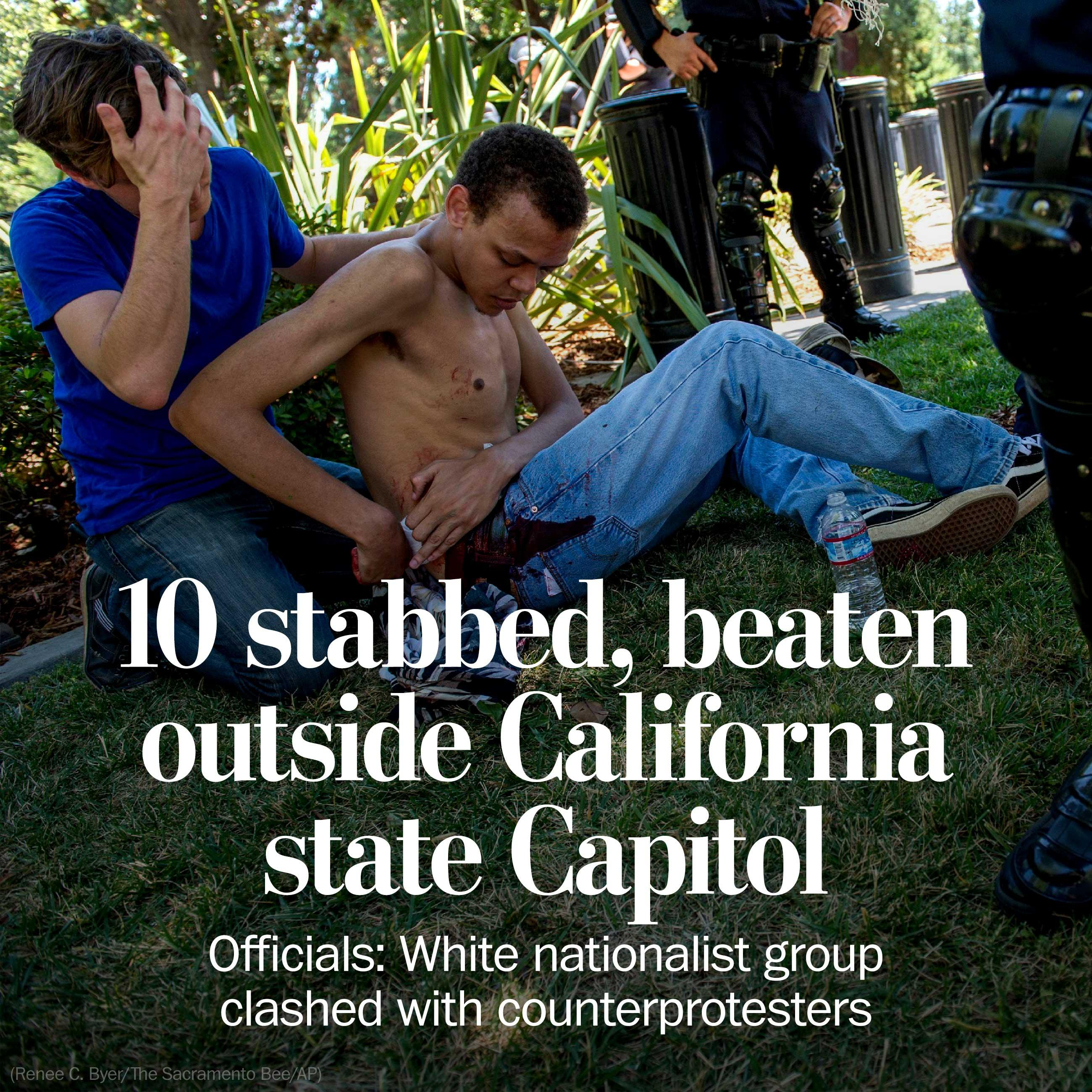 10 stabbed, beaten at protest outside California Capitol