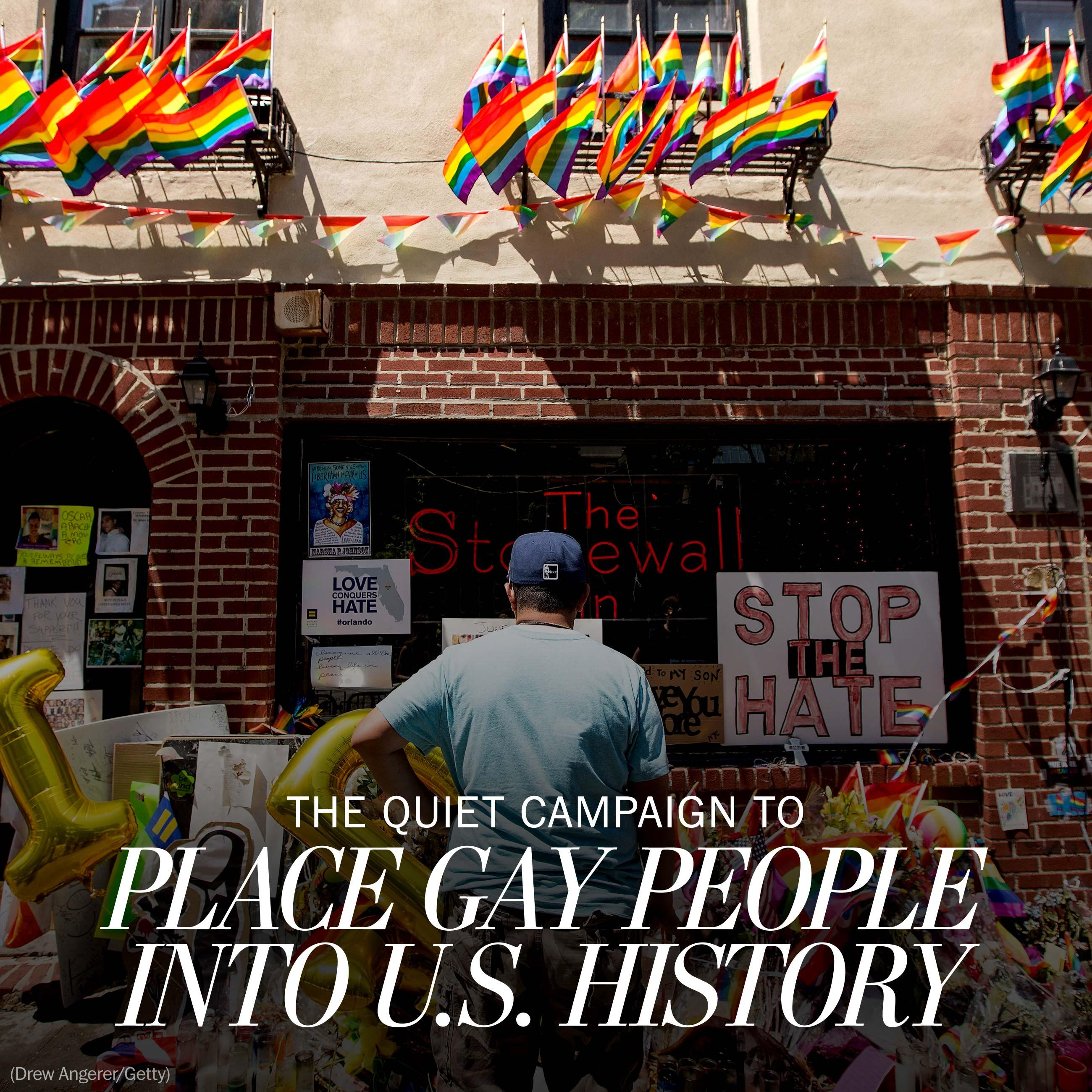 A quiet campaign is placing gay people and their rights struggle in U.S. history