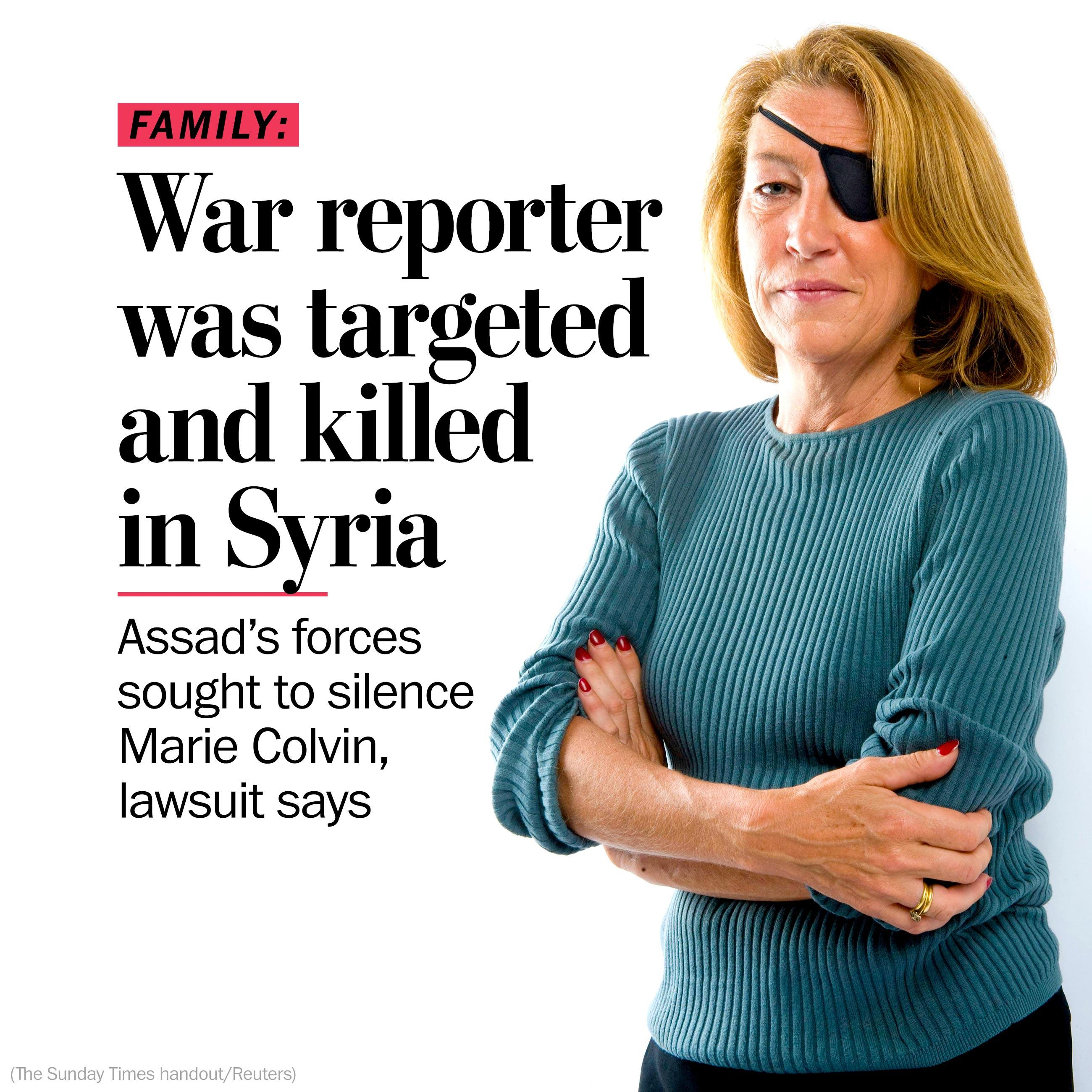 War reporter Marie Colvin was tracked, targeted and killed by Assad's forces, family says