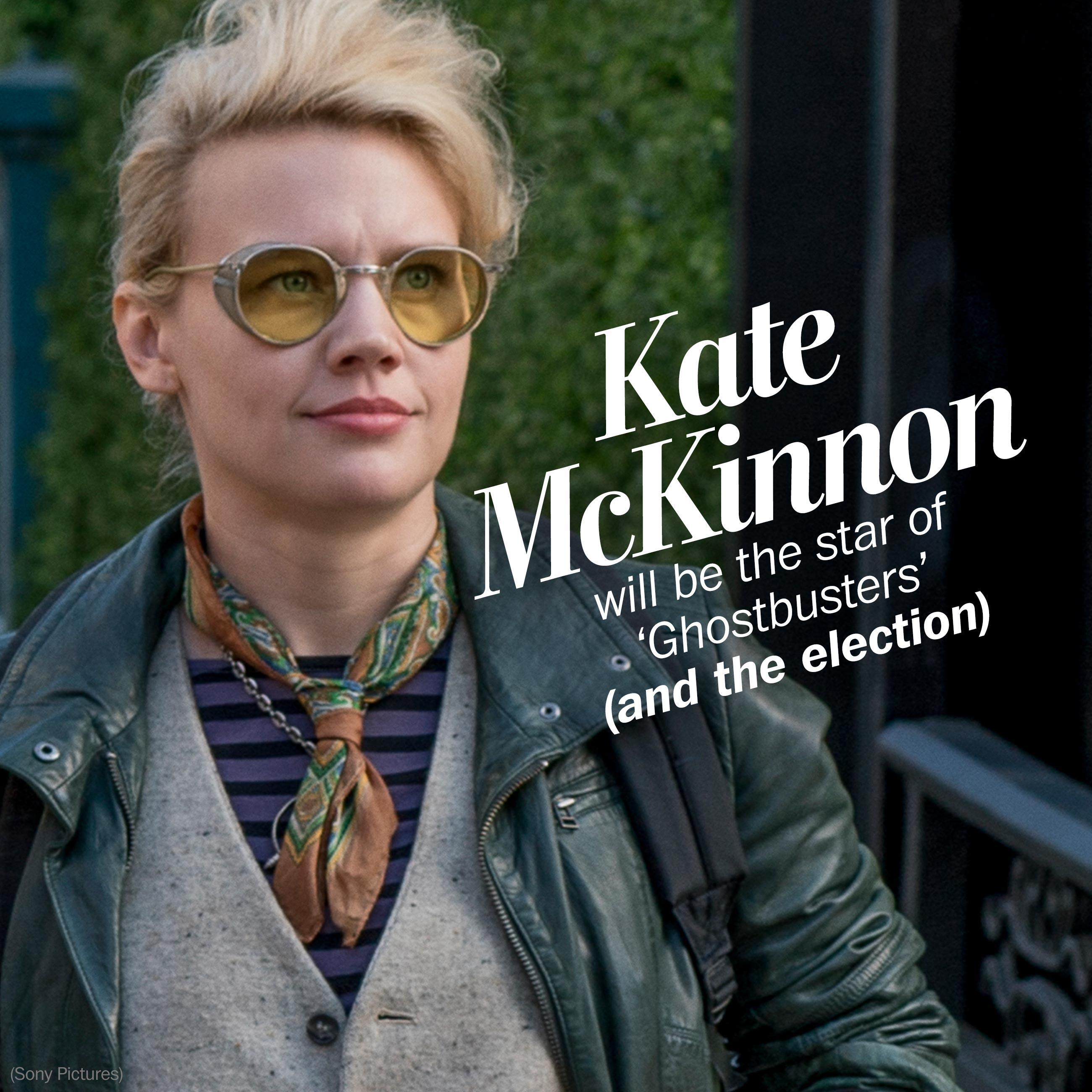 Why Kate McKinnon will be the breakout star of 'Ghostbusters' — and the election