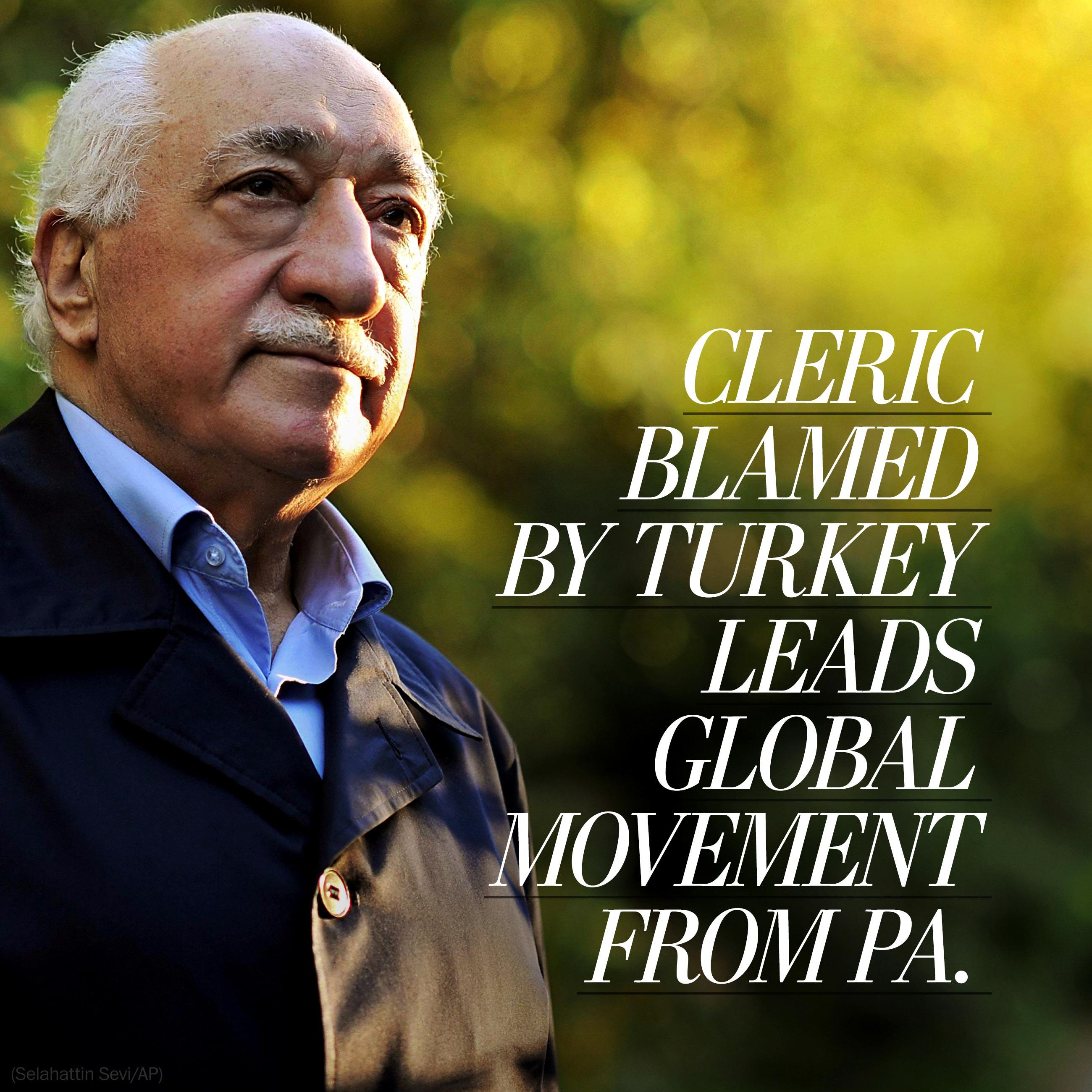 The cleric blamed by Turkey leads a global movement from the Poconos