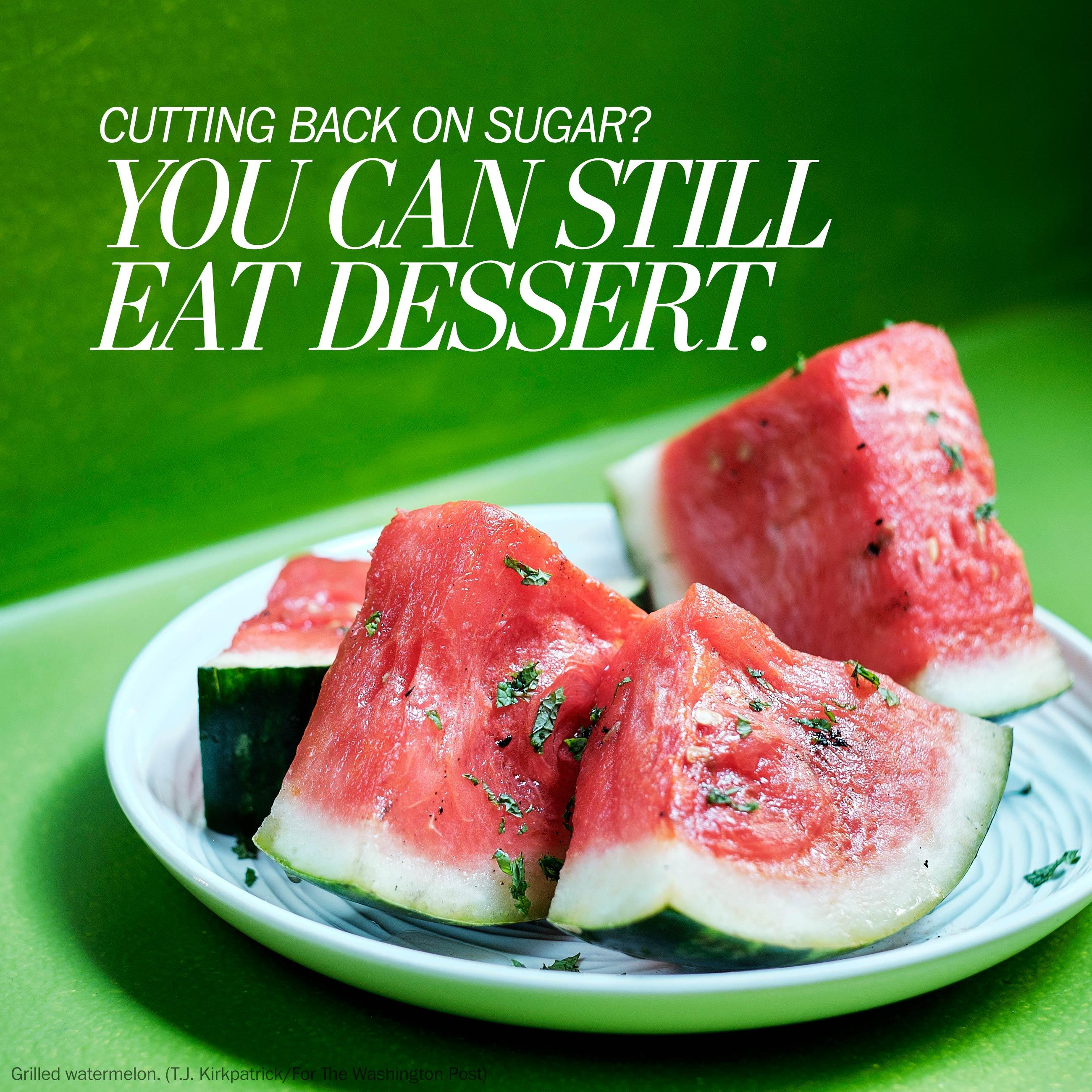 Cutting back on sugar? You can still eat dessert.