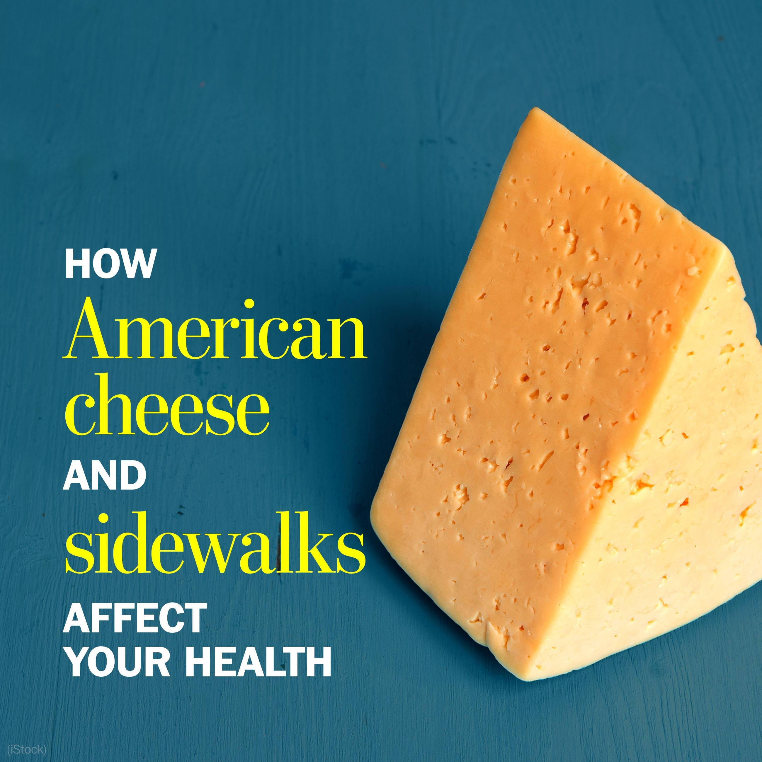 American cheese, sidewalks and chairs have a connection that may surprise you